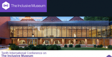 10th International Conference on the Inclusive Museum